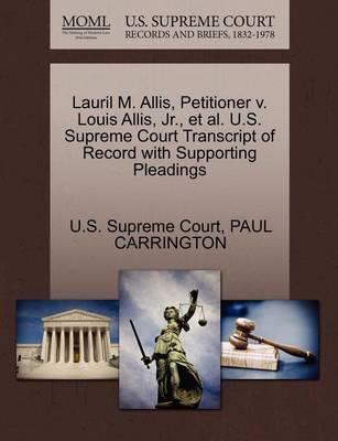 Lauril M. Allis, Petitioner V. Louis Allis, Jr., et al. U.S. Supreme Court Transcript of Record with Supporting Pleadings by Paul Carrington