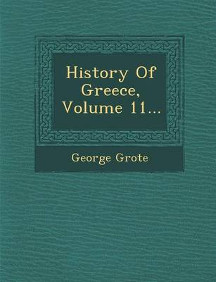 History of Greece, Volume 11... by George Grote