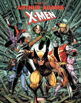 Marvel Monograph: The Art Of Arthur Adams X-men by John Rhett Thomas