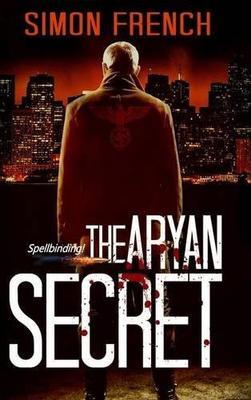 The Aryan Secret by Simon French