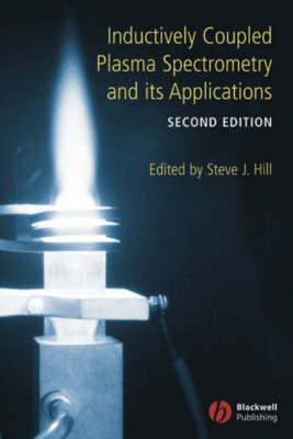 Inductively Coupled Plasma Spectrometry and its Applications by Steve J. Hill