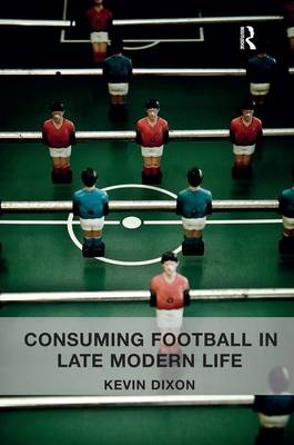 Consuming Football in Late Modern Life book