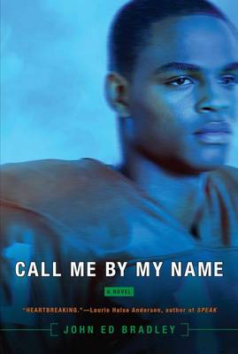 Call Me by My Name by John Ed Bradley