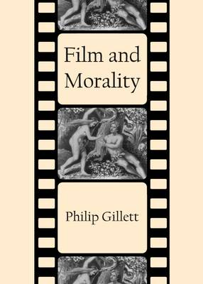 Film and Morality by Philip Gillett