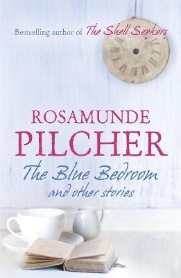 The Blue Bedroom by Rosamunde Pilcher