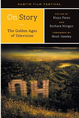 On Story-The Golden Ages of Television by Austin Film Festival