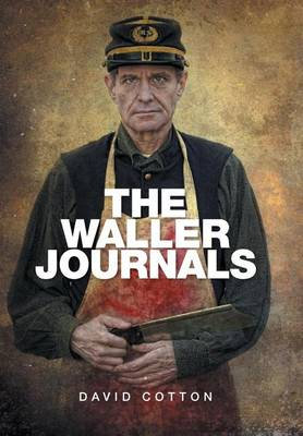 The Waller Journals by David Cotton