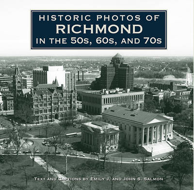 Historic Photos of Richmond in the 50s, 60s, and 70s by Emily J Salmon