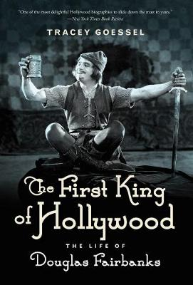 First King of Hollywood by Tracey Goessel