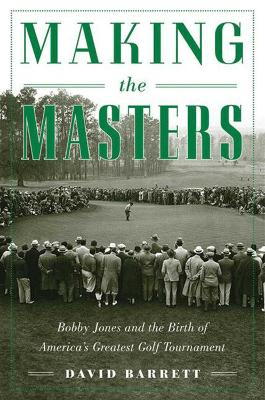 Making the Masters by David Barrett