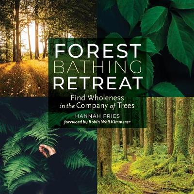 Forest Bathing Retreat by Robin Wall Kimmerer