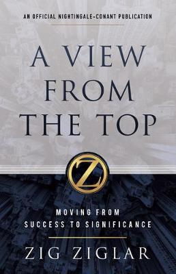 A View from the Top: Moving from Success to Significance book