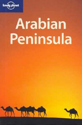 Arabian Peninsula by Anthony Ham