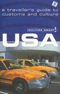 Culture Smart! USA: A Traveller's Guide to Customs and Culture by Explore Australia