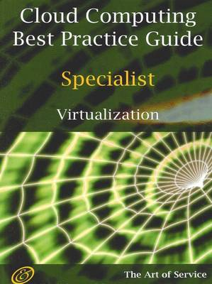 Cloud Computing Best Practice Specialist Guide for Virtualization by Ivanka Menken