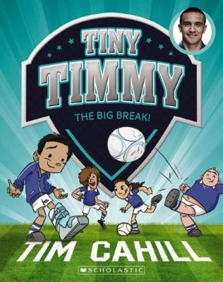 Tiny Timmy #6: The Big Break! by Tim Cahill