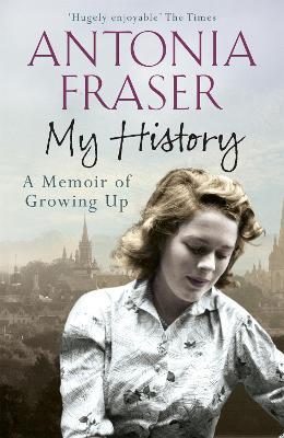 My History by Lady Antonia Fraser