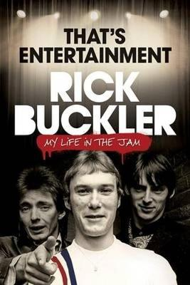 That's Entertainment: My Life in the Jam by Rick Buckler