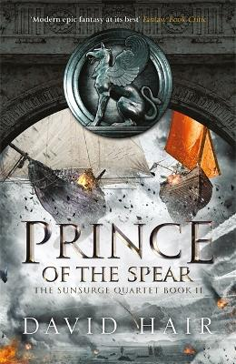 Prince of the Spear: The Sunsurge Quartet Book 2 by David Hair