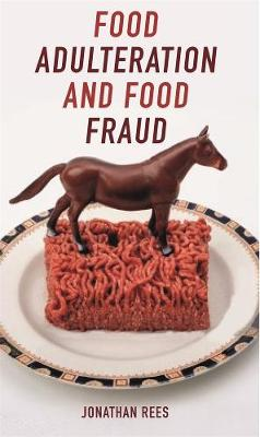 Food Adulteration and Food Fraud by Jonathan Rees