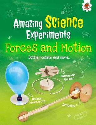 Forces and Motion: Amazing Science Experiments by Rob Ives