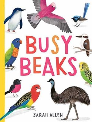 Busy Beaks: 2021 CBCA Book of the Year Awards Shortlist Book by Sarah Allen