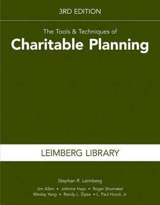 The Tools & Techniques of Charitable Planning, 3rd Edition (Leimberg Library: Tools & Techniques) by Stephan R Leimberg