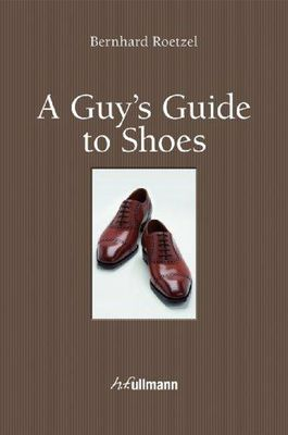 Guy's Guide to Shoes by Bernhard Roetzel