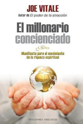 Millonario Concienciado, El by Dr Joe Vitale