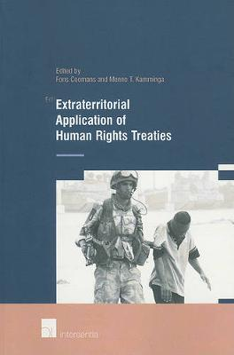 Extraterritorial Application of Human Rights Treaties by Fons Coomans