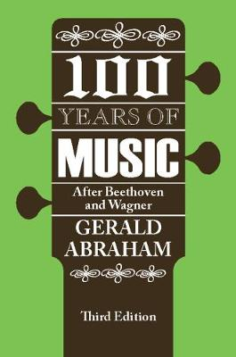 One Hundred Years of Music by Gerald Abraham