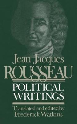 The Political Writings: Containing the Social Contract, Considerations on the Government of Poland, Constitutional Project for Corsica, Part I by Jean-Jacques Rousseau
