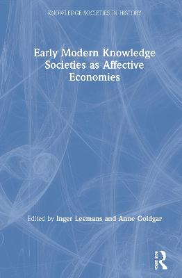 Early Modern Knowledge Societies as Affective Economies by Inger Leemans
