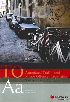 Annotated Traffic and Minor Offences Legislation: South Australia by R.M. Lunn