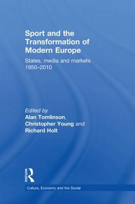 Sport and the Transformation of Modern Europe by Alan Tomlinson