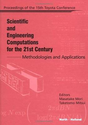 Scientific and Engineering Computations for the 21st Century - Methodologies and Applications book