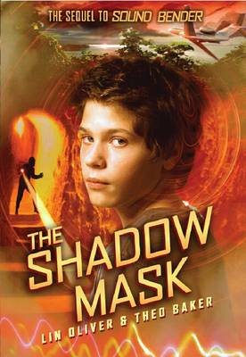 Sound Bender #2: The Shadow Mask by Lin Oliver