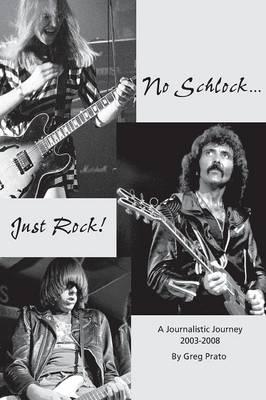 No Schlock...Just Rock! by Greg Prato