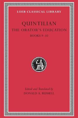 The Orator's Education  v. 4, Bk. 9-10 by Quintilian