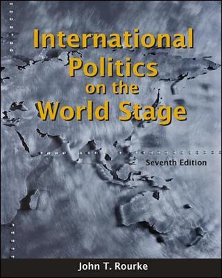 International Politics on the World Stage by John Rourke