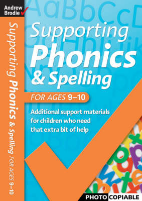 Supporting Phonics and Spelling: For Ages 9-10 book