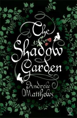 The Shadow Garden by Andrew Matthews