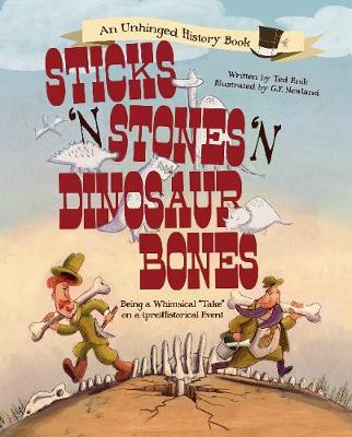 Sticks 'n Stones 'n Dinosaur Bones by Ted Enik