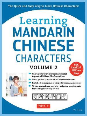 Learning Mandarin Chinese Characters Volume 2 Learning Mandarin Chinese Characters Volume 2 Volume 2 by Yi Ren