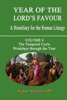Year of the Lord's Favour Temporal Cycle: Weekdays Through the Year v. 4 by Aidan Nichols