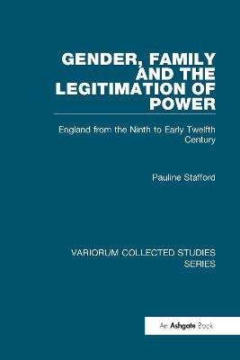 Gender, Family and the Legitimation of Power by Pauline Stafford