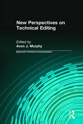 New Perspectives on Technical Editing by Avon J Murphy