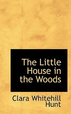The Little House in the Woods by Alaric Hunt, Tristram
