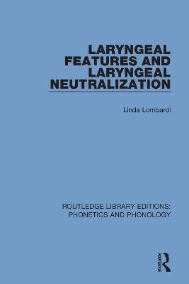 Laryngeal Features and Laryngeal Neutralization book