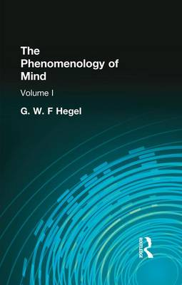 The Phenomenology of Mind by Hegel, G W F